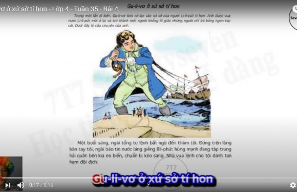 Gu-li-vơ ở xứ sở tí hon – Lớp 4 – Tuần 35 – Bài 4