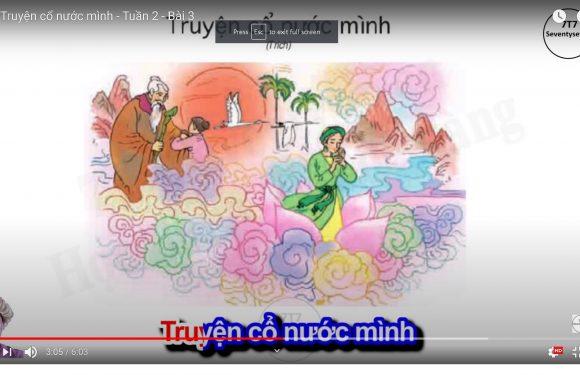Lớp 4 – Truyện cổ nước mình – Tuần 2 – Bài 3